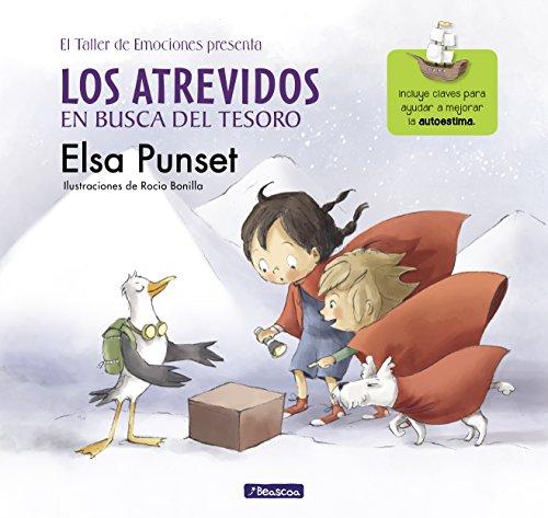 Los Atrevidos en busca del tesoro (El taller de emociones): Incluye claves para ayudar a mejorar la autoestima por Elsa Punset