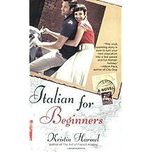 Italian for Beginners by Kristin Harmel (2009-08-13)