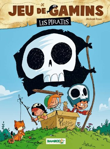 Jeu de gamins - tome 1 - Les pirates