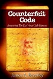 Counterfeit Code: Responding to the Da Vinci Heresies by James A. Beverley (2005-03-31)