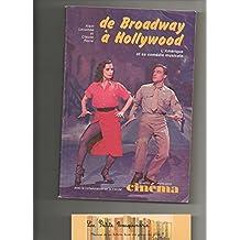 De Broadway à Hollywood : L'Amérique et sa comédie musicale