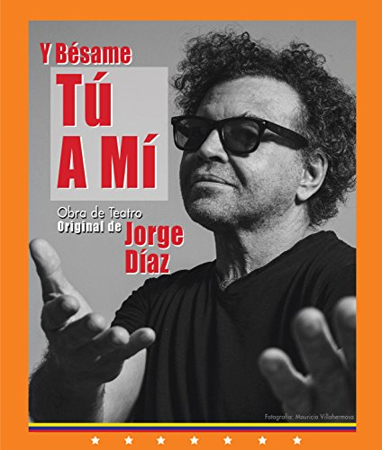 Y Bésame Tú A Mí por Jorge Alberto Diaz Gonzalez