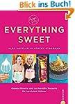 Everything Sweet: Quietschbunte und z...