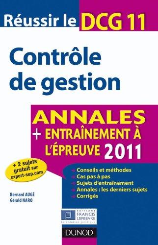 Réussir le DCG 11 - Contrôle de gestion 2011 - 3e édition - Annales - Entraînement à l'épreuve 2011