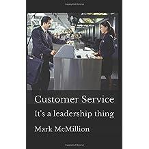 Customer Service: It's a leadership thing (McMIllion Leadership Series)
