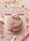 The International School of Sugarcraft - Book One Beginners