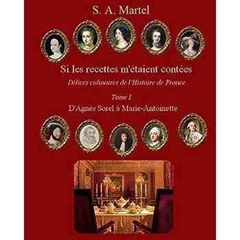 Si les Recettes m'etaient contees: Delices culinaires de l'Histoire de France
