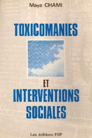Toxicomanies et interventions sociales par Maya Chami