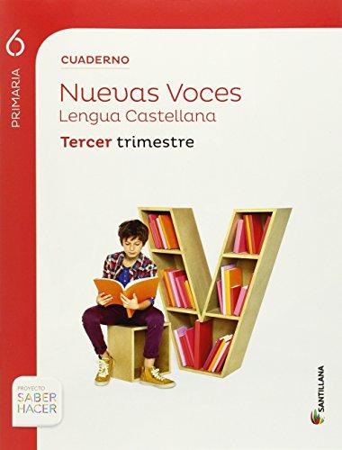 CUADERNO LENGUA NUEVAS VOCES 6PRIMARIA TERCER TRIMESTRE - 9788468015163