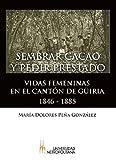 Sembrar cacao y pedir prestado: vidas femeninas en el cantón de Güiria. 1846-1885