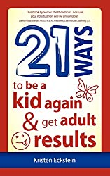 21 Ways to Be a Kid Again & Get Adult Results