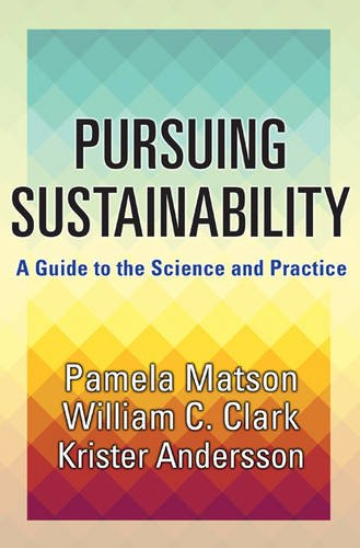 Pursuing Sustainability: A Guide to the Science and Practice por Pamela Matson