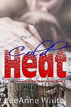 Cold Heat (Seasons of the Heart, Book 1) by [White, LeeAnne]