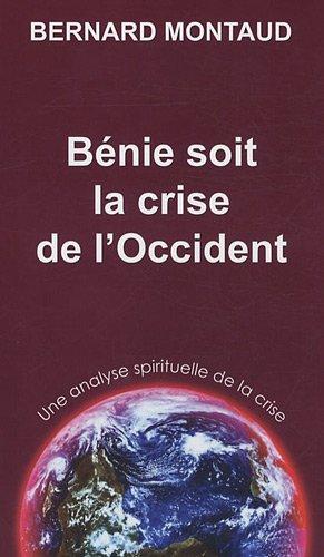 Bénie soit la crise de l'Occident : Une analyse spirituelle de la crise