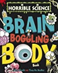The Brain-Boggling Body Book (Horribl...