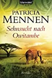 'Sehnsucht nach Owitambe: Roman (Afrika Saga 2)' von Patricia Mennen