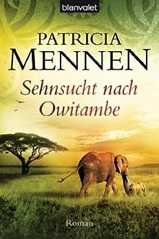 Sehnsucht nach Owitambe: Roman (Afrika Saga 2) von [Mennen, Patricia]