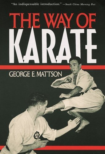 The Way of Karate 2nd edition by Mattson, George E. (1992) Paperback