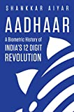 #1: Aadhaar A Biometric History of India's 12-Digit Revolution