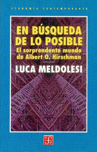 En busqueda de lo posible (el sorprendente mundo de albert o. hirschman) por Luca Meldolesi