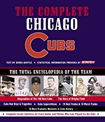 Complete Chicago Cubs: The Total Encyclopedia of the Team by Derek Gentile (2002-06-03)