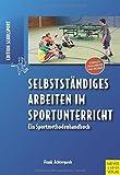 Selbstständiges Arbeiten im Sportunterricht von Frank Achtergarde (1. Juni 2015) Broschiert