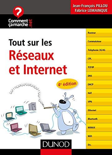 Tout sur les réseaux et Internet - 4e éd. (CommentCaMarche.net) par Jean-François Pillou