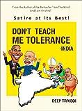 DON'T TEACH ME TOLERANCE - INDIA
