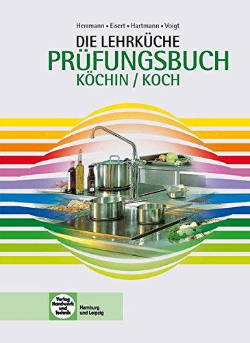 Die Lehrküche - Köchin/Koch: Prüfungsbuch