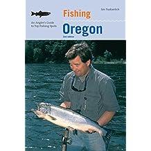 Fishing Oregon: An Angler's Guide To Top Fishing Spots (Fishing Series)