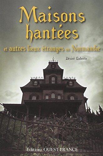 Maisons hantées en Normandie