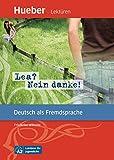 Lea? Nein danke!: Deutsch als Fremdsprache / Leseheft (Lektüren für Jugendliche) - Friederike Wilhelmi