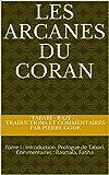 Les Arcanes du Coran: Tome I : Introduction. Prologue de Tabarî. Commentaires : Basmala, Fatiha (French Edition)