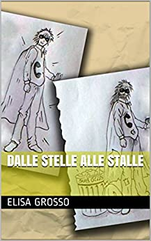 Dalle stelle alle stalle di [Grosso, Elisa]