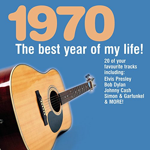 The Best Year Of My Life: 1970