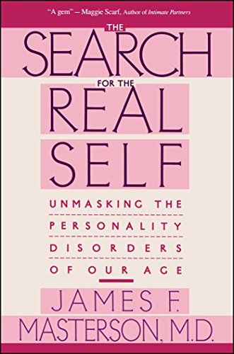 Search For The Real Self: Unmasking The Personality Disorders Of Our Age (English Edition)