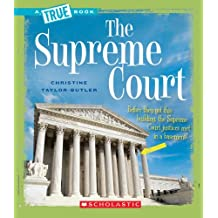 The Supreme Court (True Books: American History (Paperback)) by Christine Taylor-Butler (2008-03-01)