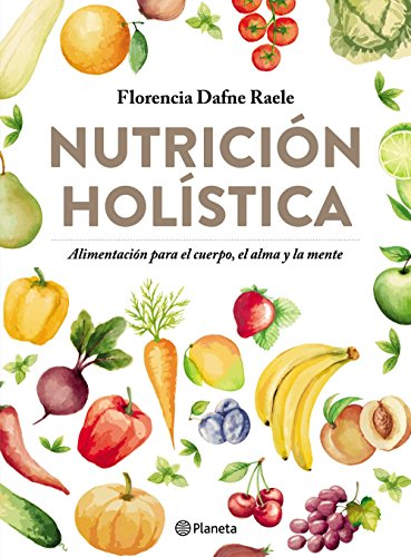 Nutrición holística (Spanish Edition)