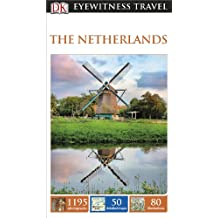 DK Eyewitness Travel Guide The Netherlands (Eyewitness Travel Guides)