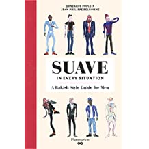 Suave in Every Situation: A Rakish Style Guide for Men