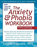 Anxiety And Phobia Workbook 5th Edition (A New Harbinger Self-Help Workbook)