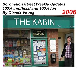 Coronation Street unofficial Weekly Updates - 2006 by [Young, Glenda]