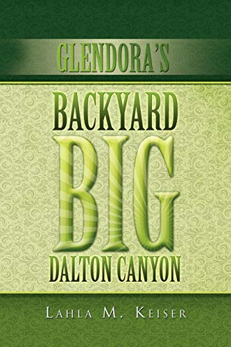 GLENDORA\'S BACKYARD BIG DALTON CANYON