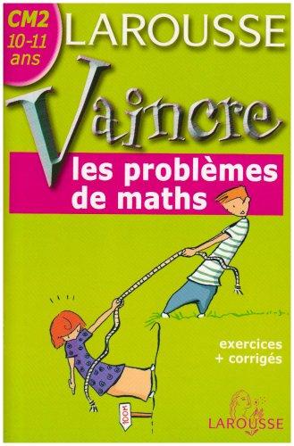 Vaincre les problèmes de maths CM2 : 10-11 ans par Willy Dandoy