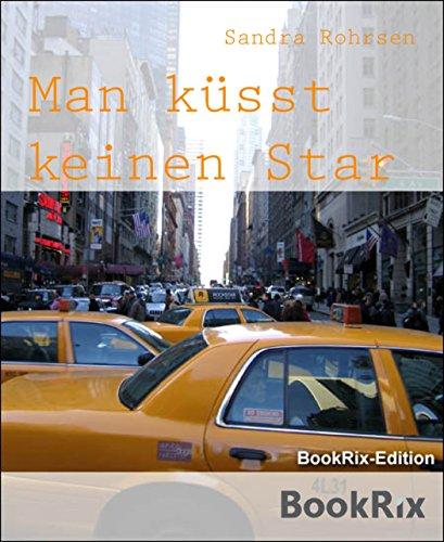 Buchseite und Rezensionen zu 'Man küsst keinen Star' von Sandra Rohrsen