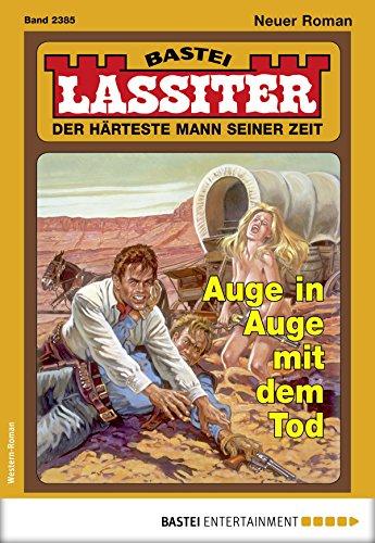 Lassiter 2385 - Western: Auge in Auge mit dem Tod