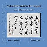 Chinesische Gedichte der Tangzeit: Lesen - Übersetzen - Verstehen