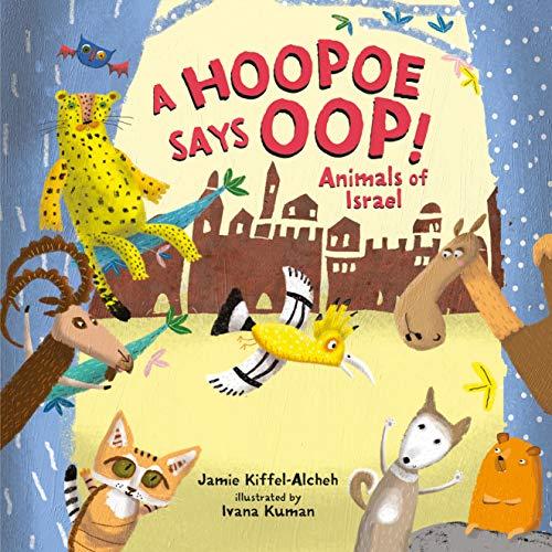 A Hoopoe Says Oop!: Animals of Israel (English Edition)