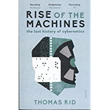 Rise of the Machines: the lost history of cybernetics
