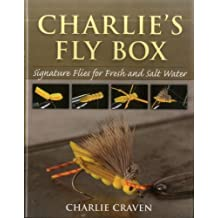 Charlie's Fly Box: Signature Flies for Fresh and Salt Water by Charlie Craven (2010-12-30)
